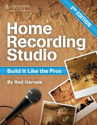 Home Recording Studio: Build It Like the Pros 9781435457171