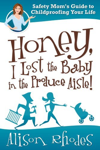 Honey, I Lost the Baby in the Produce Aisle! 9781435459700