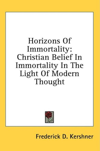 Horizons of Immortality: Christian Belief in Immortality in the Light of Modern Thought