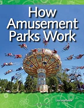 How Amusement Parks Work 9781433303081