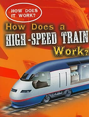 How Does a High-Speed Train Work? 9781433934698