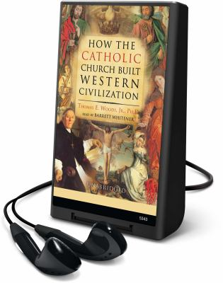 How the Catholic Church Built Western Civilization [With Earbuds] 9781433296383