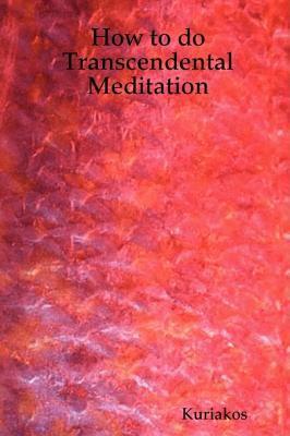 How to Do Transcendental Meditation