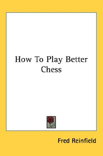 How to Play Better Chess 9781432601263