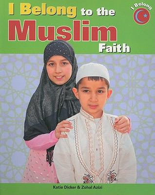 I Belong to the Muslim Faith 9781435886247