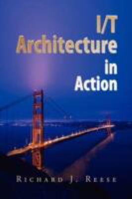 I/T Architecture in Action 9781436305051