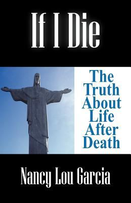If I Die: The Truth about Life After Death 9781432707828