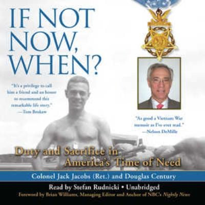 If Not Now, When?: Duty and Sacrifice in America's Time of Need 9781433289866