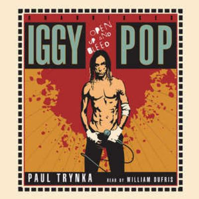 Iggy Pop: Open Up and Bleed 9781433201882