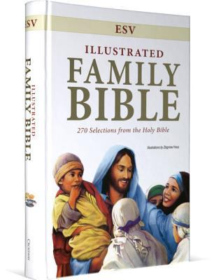 Illustrated Family Bible-ESV: 270 Selections from the Holy Bible 9781433502255