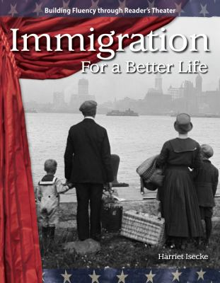 Immigration: For a Better Life 9781433305498