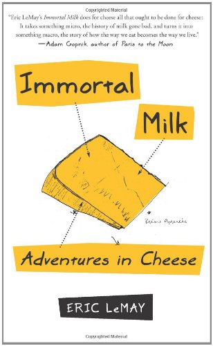 Immortal Milk: Adventures in Cheese 9781439153048