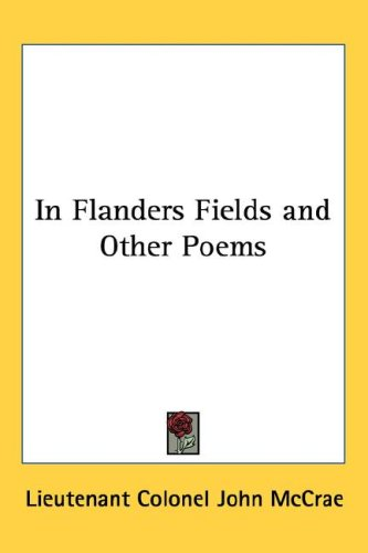 In Flanders Fields and Other Poems 9781432602789