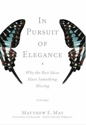 In Pursuit of Elegance: Why the Best Ideas Have Something Missing 9781433292309
