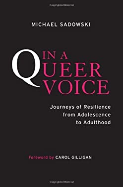 In a Queer Voice: Journeys of Resilience from Adolescence to Adulthood 9781439908020