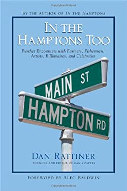 In the Hamptons Too: Further Encounters with Farmers, Fishermen, Artists, Billionaires, and Celebrities 9781438432632