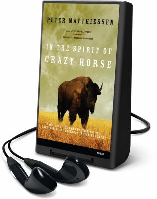 In the Spirit of Crazy Horse: The Story of Leonard Peltier and the FBI's War on the American Indian Movement [With Earbuds]