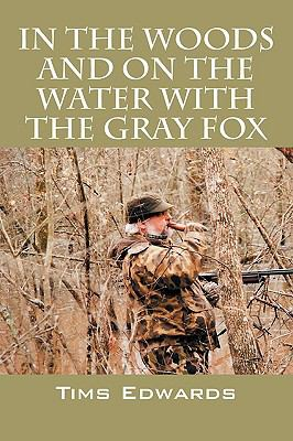 In the Woods and on the Water with the Gray Fox 9781432742034