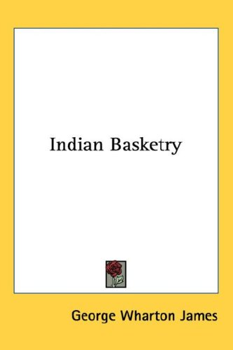 Indian Basketry 9781432607128