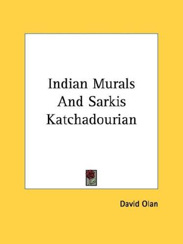 Indian Murals and Sarkis Katchadourian 9781432568030