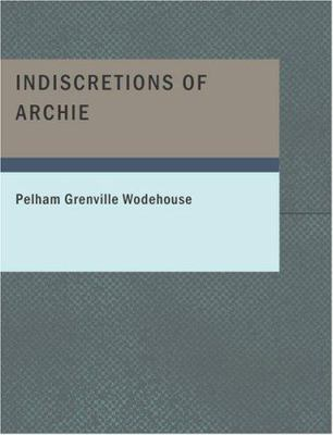 Indiscretions of Archie 9781434647443