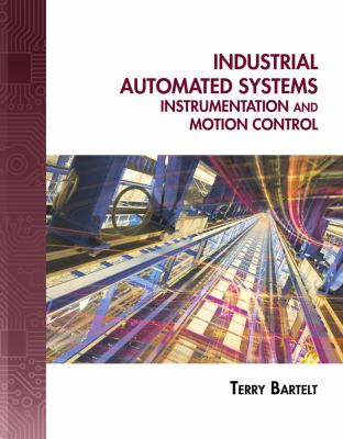 Industrial Automated Systems: Instrumentation and Motion Control [With CDROM] 9781435488885