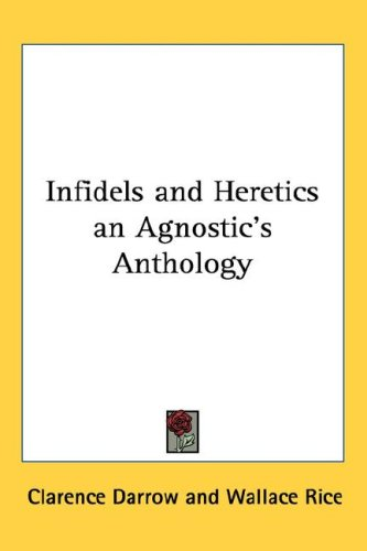 Infidels and Heretics an Agnostic's Anthology 9781432612498