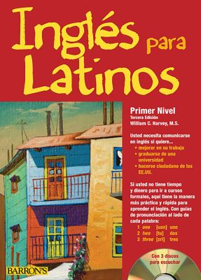 Ingles Para Latinos, Primer Nivel [With 3 CDs] 9781438070599