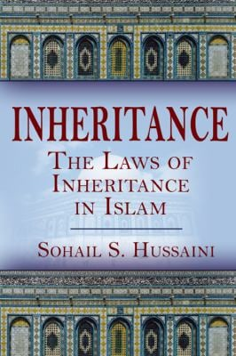 Inheritance: The Laws of Inheritance in Islam 9781432782115
