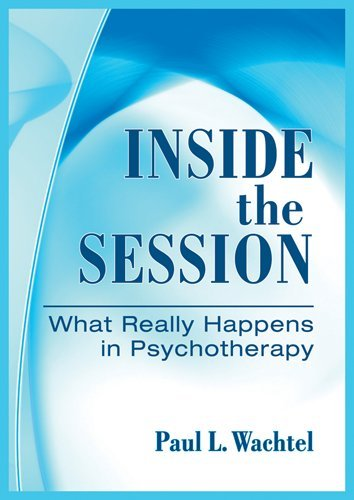 Inside the Session : What Really Happens in Psychotherapy