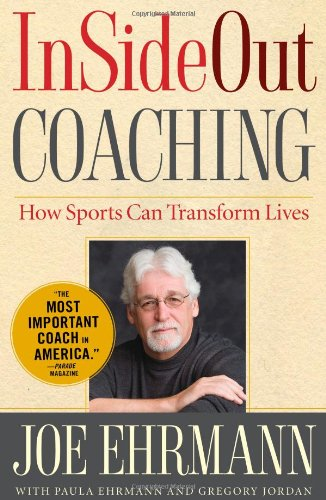 InSideOut Coaching: How Sports Can Transform Lives 9781439182987
