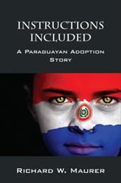 Instructions Included: A Paraguayan Adoption Story 19954479