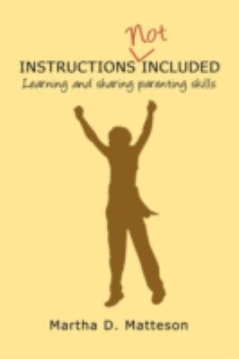 Instructions Not Included: Learning and Sharing Parenting Skills