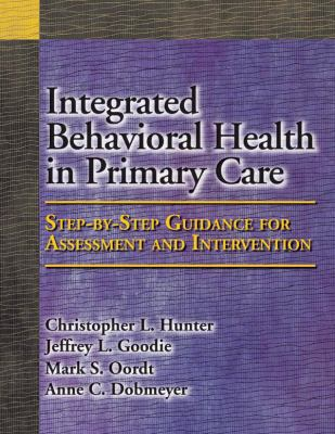 Integrated Behavioral Health in Primary Care: Step-By-Step Guidance for Assessment and Intervention 9781433804281