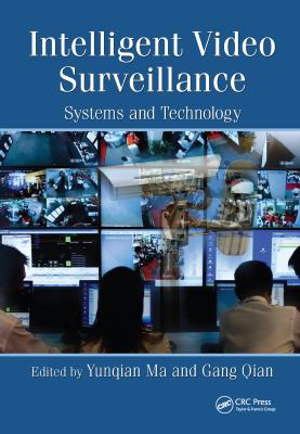 Intelligent Video Surveillance: Systems and Technology 9781439813287