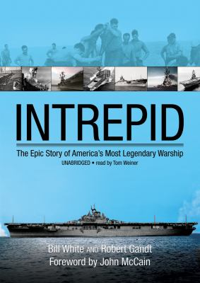 Intrepid: The Epic Story of America's Most Legendary Warship 9781433248863