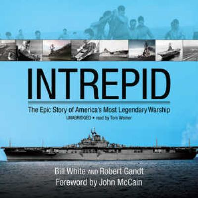 Intrepid: The Epic Story of America's Most Legendary Warship 9781433248870