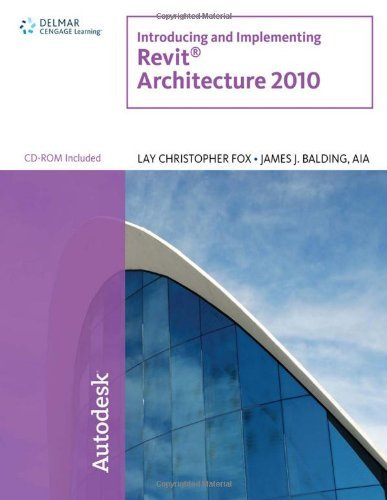 Introducing and Implementing Revit Architecture 2010 [With CDROM] 9781435493100