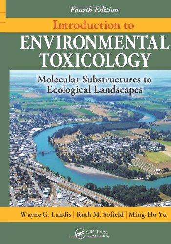 Introduction to Environmental Toxicology: Molecular Substructures to Ecological Landscapes 9781439804100