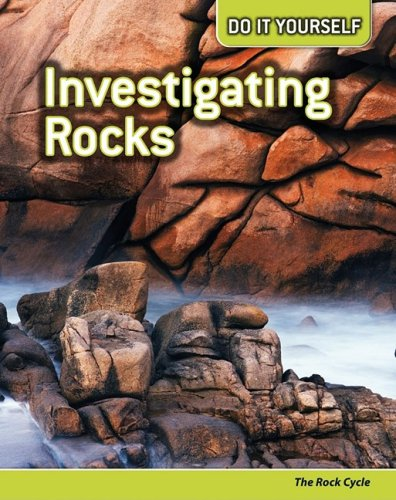 Investigating Rocks: The Rock Cycle 9781432923150