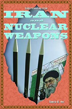 Iran and Nuclear Weapons 9781435852815