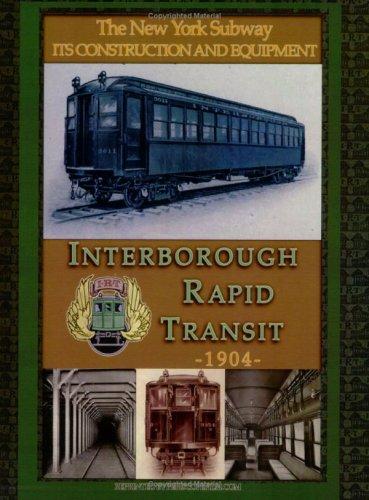Irt Interborough Rapid Transit / The New York City Subway: Its Construction and Equipment