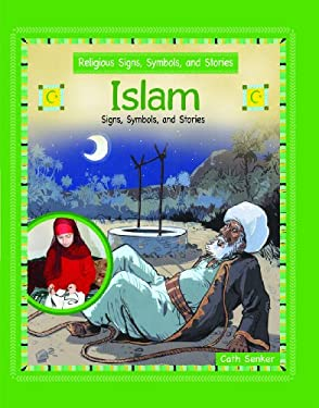 Islam: Signs, Symbols, and Stories 9781435830400