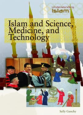 Islam and Science, Medicine, and Technology 9781435850668