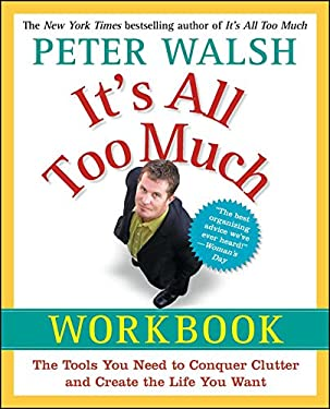 It's All Too Much Workbook: The Tools You Need to Conquer Clutter and Create the Life You Want 9781439149560