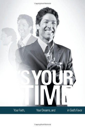 It's Your Time: Activate Your Faith, Achieve Your Dreams, and Increase in God's Favor 9781439100110