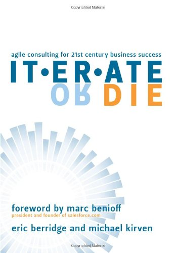 Iterate or Die: Agile Consulting for 21st Century Business Success 9781438912233