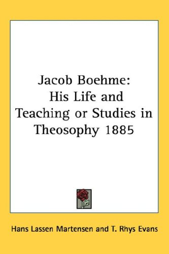 Jacob Boehme: His Life and Teaching or Studies in Theosophy 1885 9781432615611