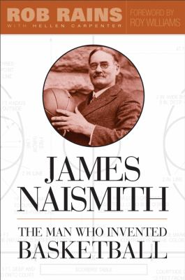 James Naismith: The Man Who Invented Basketball 9781439901335