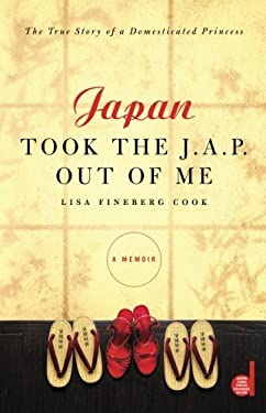 Japan Took the J.A.P. Out of Me 9781439110034